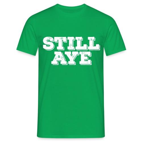 Still Aye - Men's T-Shirt