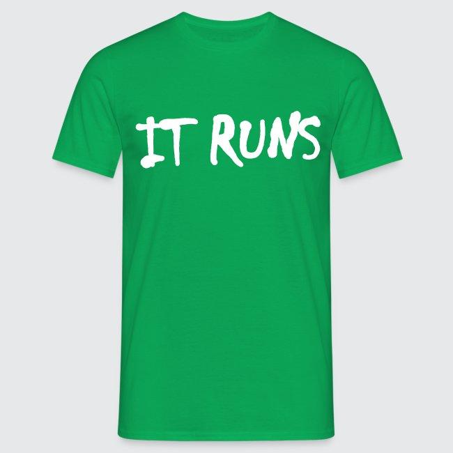 it runs