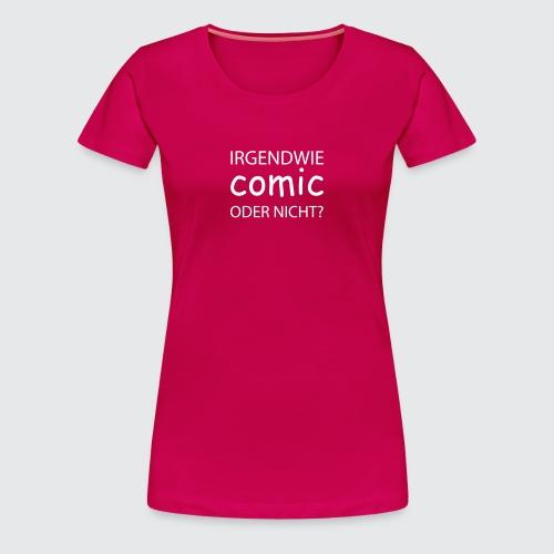 comic sans - Frauen Premium T-Shirt