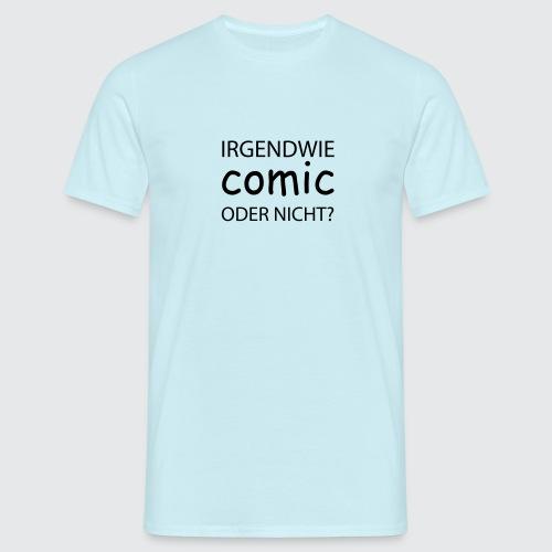 comic sans - Männer T-Shirt