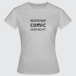 comic sans - Frauen T-Shirt
