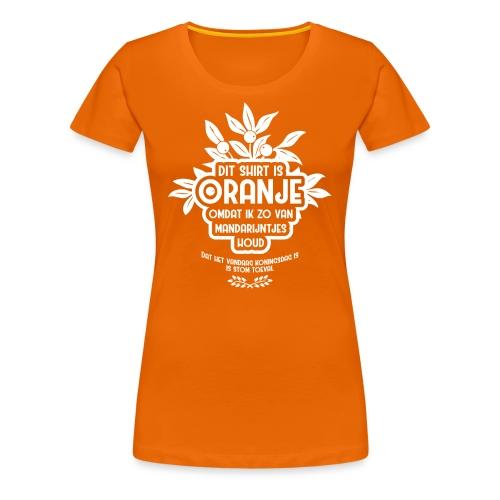 Dit shirt is oranje vrouwen - Vrouwen Premium T-shirt