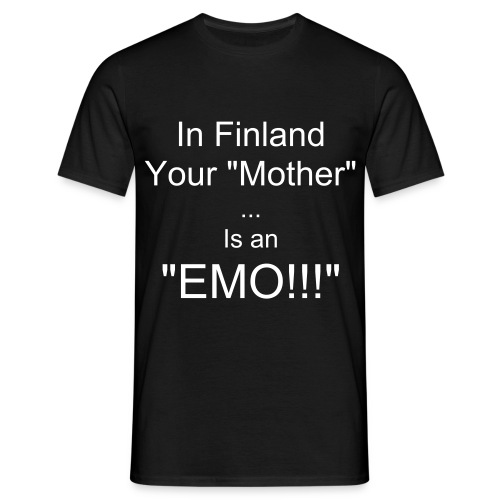In Finland Your mother is an EMO - Men's T-Shirt