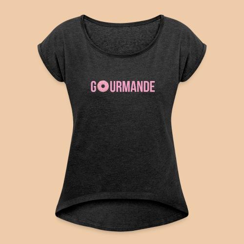 T-shirt Gourmande - T-shirt à manches retroussées Femme