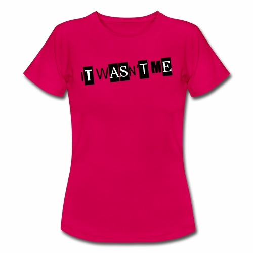 itWasntMe - Dame-T-shirt