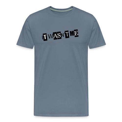 itwasntme - Men's Premium T-Shirt