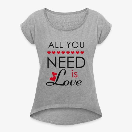 All you need is love - Maglietta da donna con risvolti