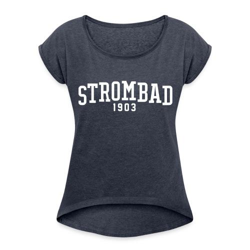 Strombad New College  - Frauen T-Shirt mit gerollten Ärmeln
