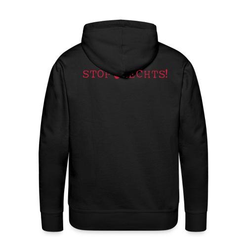 Stop Rechts - Männer Premium Hoodie