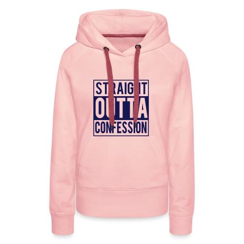 STRAIGHT OUTTA CONFESSION - Women's Premium Hoodie