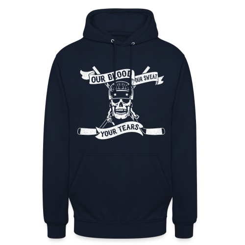 Our Blood, Our Sweat, Your Tears Unisex Hoodie - Unisex Hoodie