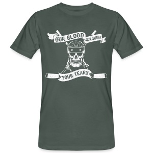 Our Blood, Our Sweat, Your Tears Men's Organic T-Shirt - Men's Organic T-shirt