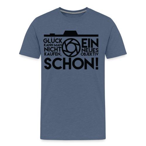 Glück kann man nicht kaufen, ein neues Objektiv schon Shirt - Männer Premium T-Shirt