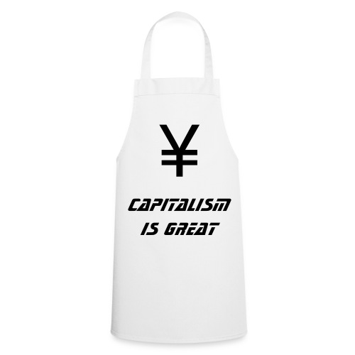 Capitalism Is Great - Chef's Apron - Cooking Apron
