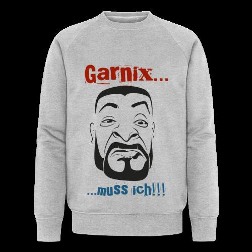 Garnix muss ich