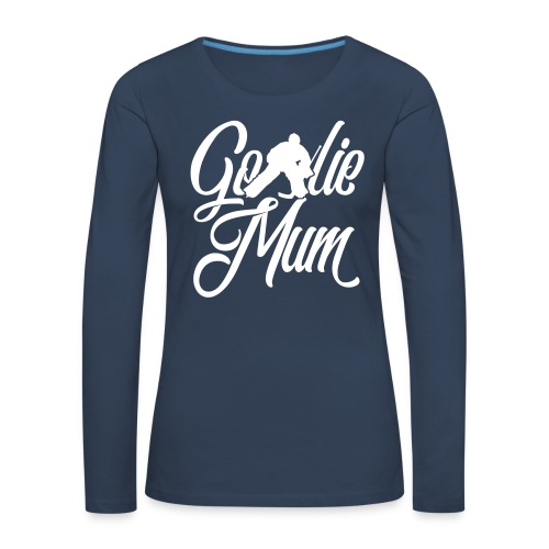 Hockey Goalie Mum Long Sleeve T-Shirt - Women's Premium Longsleeve Shirt