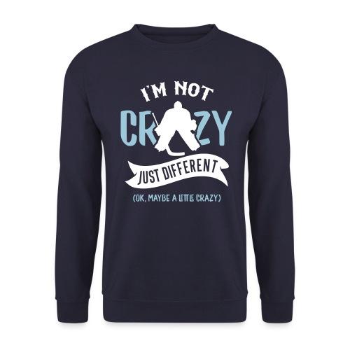 I'm Not Crazy, Hockey Goalie Men's Sweatshirt - Men's Sweatshirt