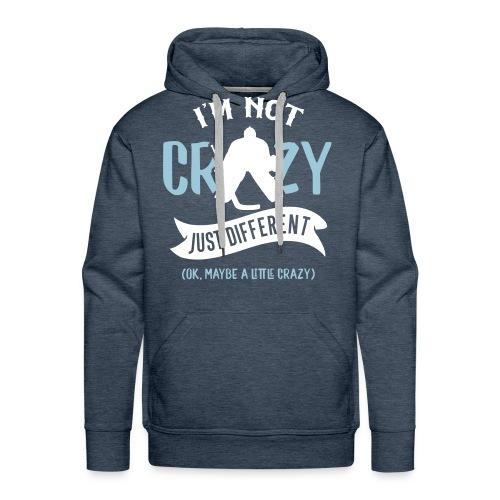 I'm Not Crazy, Hockey Goalie Men's Hoodie - Men's Premium Hoodie