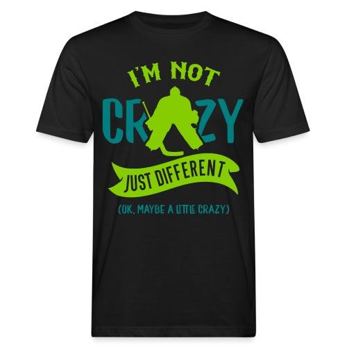 I'm Not Crazy, Hockey Goalie Men's Organic T-Shirt - Men's Organic T-Shirt