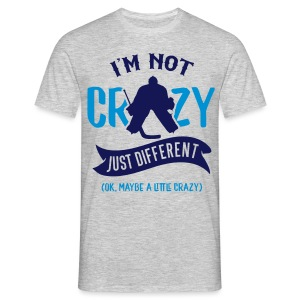 I'm Not Crazy, Hockey Goalie Men's T-Shirt - Men's T-Shirt