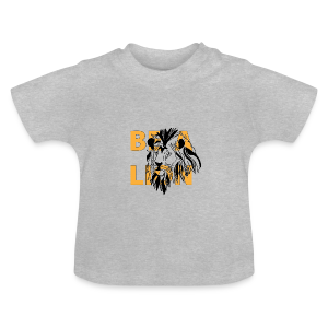 T-shirt Bébé Be a Lion - T-shirt Bébé