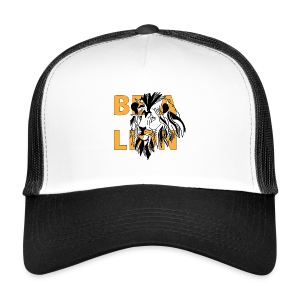 Trucker Cap Casquette Be a lion - Trucker Cap