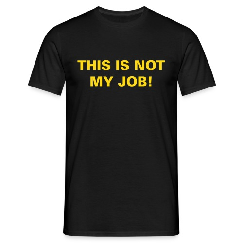 This is not my Job! Suntimes - Männer T-Shirt