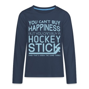 You Can't Buy Happiness (Hockey) Teenager's Long Sleeve T-Shirt - Teenagers' Premium Longsleeve Shirt