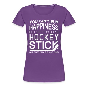 You Can't Buy Happiness (Hockey) Women's Premium T-Shirt - Women's Premium T-Shirt