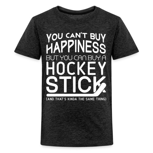 You Can't Buy Happiness (Hockey) Teenager's T-Shirt - Teenage Premium T-Shirt