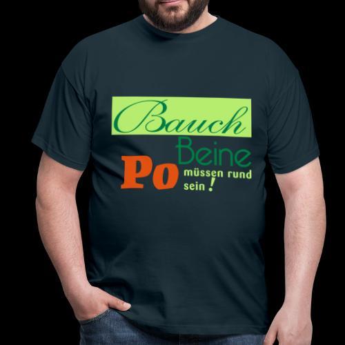 Curvy-Chic: Bauch, Beine, Po müssen rund sein - Männer T-Shirt