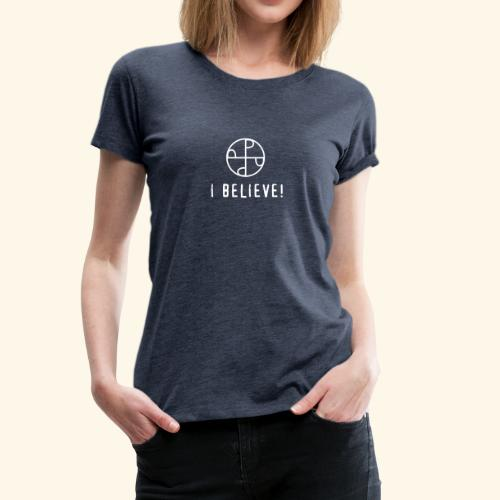 I believe mustanaamio. Naisten paita. - Naisten premium t-paita
