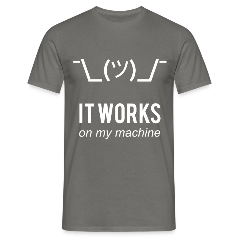It works on my machine Programmierer T-Shirt - Men's T-Shirt