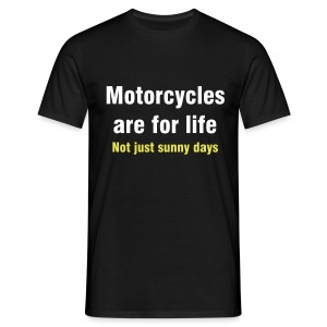 Motorcycles are for life - Men's T-Shirt