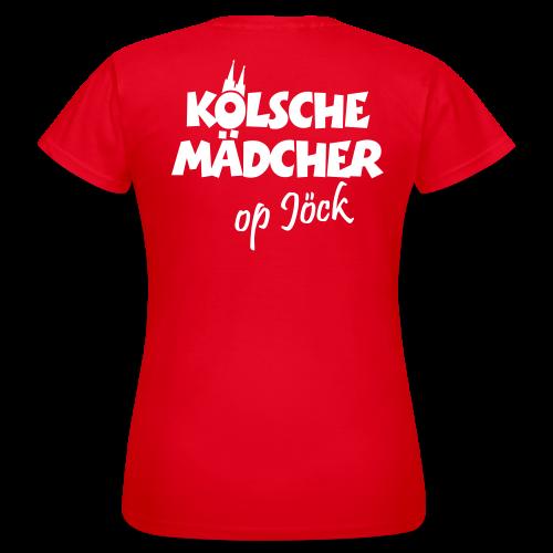 Kölsche Mädcher op Jöck T-Shirt - Frauen T-Shirt