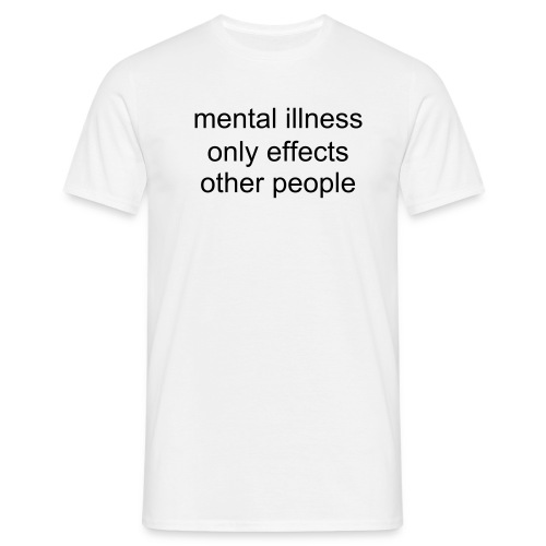 mental illness - Men's T-Shirt