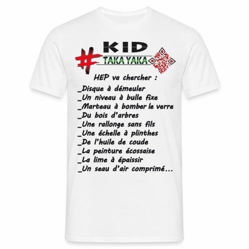 La liste de matos pour l'apprenti de taka yaka ! - T-shirt Homme