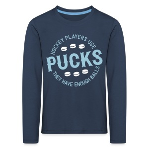 Hockey Players Use Pucks Children's Long Sleeve T-Shirt - Kids' Premium Longsleeve Shirt