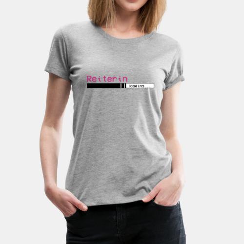 Reiterin is loading - Frauen Premium T-Shirt