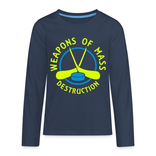 Hockey Weapons of Mass Destructiom Teenager's Long Sleeve T-Shirt - Teenagers' Premium Longsleeve Shirt