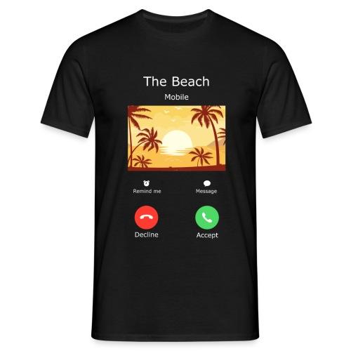 Der Strand ruft an - Männer T-Shirt