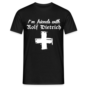 I'm friends with Rolf Dietrich - T-shirt Homme