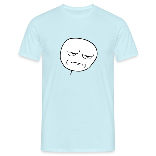 Are you kidding me? - Mannen T-shirt