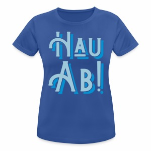 Hau Ab! Women's Breathable T-Shirt - Women's Breathable T-Shirt