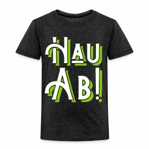 Hau Ab! Children's T-Shirt - Kids' Premium T-Shirt