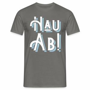 Hau Ab! Men's T-Shirt - Men's T-Shirt