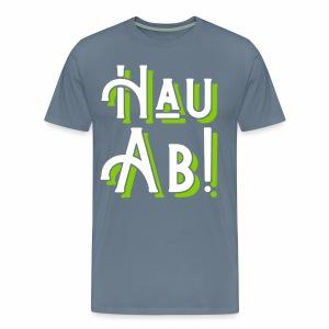 Hau Ab! Men's Premium T-Shirt - Men's Premium T-Shirt