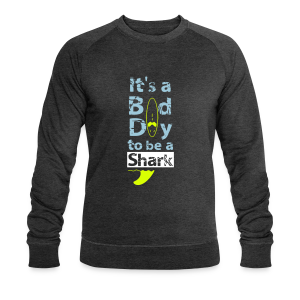 Bad Day for a shark - Männer Bio-Sweatshirt von Stanley & Stella