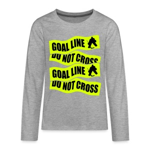 Goal Line Do Not Cross Hockey Teenager's Long Sleeve T-Shirt - Teenagers' Premium Longsleeve Shirt