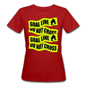 Goal Line Do Not Cross Women's Organic T-Shirt - Women's Organic T-shirt